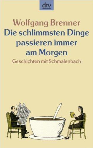 Die schlimmsten Dinge passieren immer am Morgen: Wolfgang Brenner