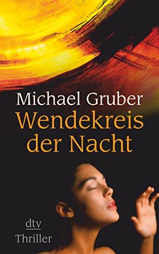 Wendekreis der Nacht (9783423209144) by Gruber, Michael