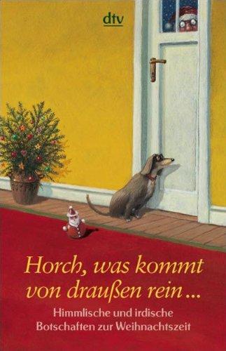 9783423209335: Horch, was kommt von draußen rein: Himmlische und irdische Botschaften zur Weihnachtszeit