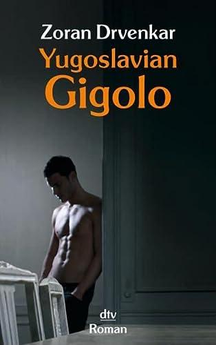 9783423209779: Yugoslavian gigolo : Roman.