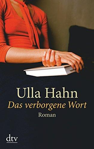 Das verborgene Wort: Ulla Hahn