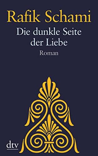 9783423212243: Die dunkle Seite der Liebe: Roman