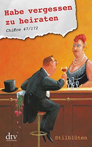 9783423213004: Habe vergessen zu heiraten. Chiffre 47/172: Stilblüten