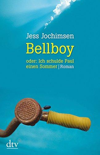9783423214025: Bellboy oder: Ich schulde Paul einen Sommer: Roman