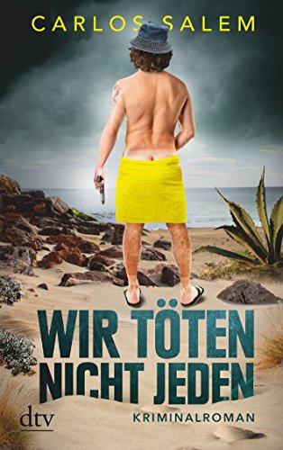 Wir töten nicht jeden (German Edition): Salem Carlos