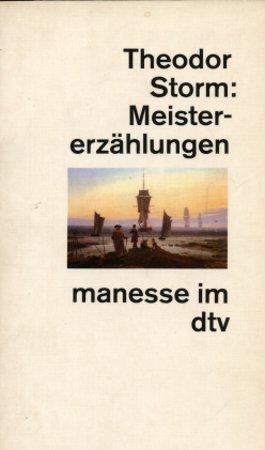 Meistererzählungen. (Broschiert) von Wilhelm Lehmann (Herausgeber), Theodor: Theodor Storm