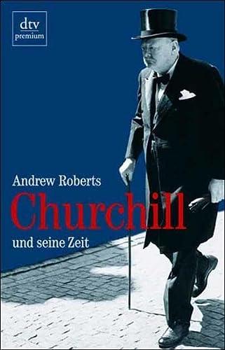 Churchill und seine Zeit. (3423241322) by Andrew Roberts; Friedrich Griese