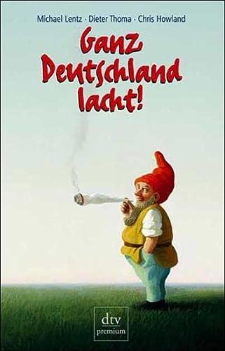 Ganz Deutschland lacht. Fünfzig deutsche Jahre im Spiegel ihrer Witze.: Michael ...