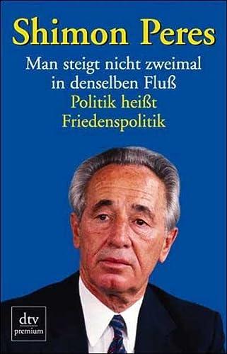 9783423241816: Man steigt nicht zweimal in denselben Fluß. Politik heißt Friedenspolitik.