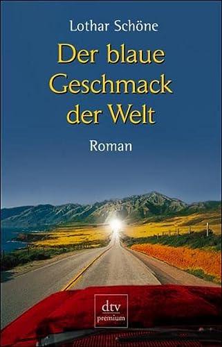 9783423242639: Der blaue Geschmack der Welt: Roman (DTV Premium)