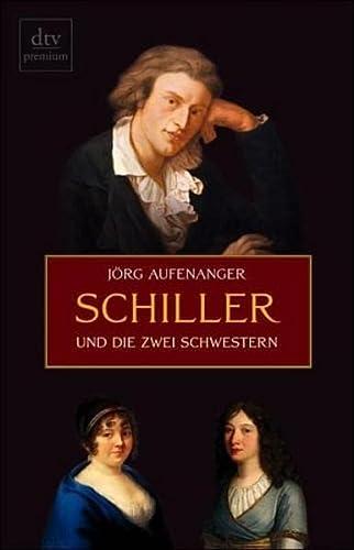 Schiller und die zwei Schwestern. - Aufenanger, Jörg