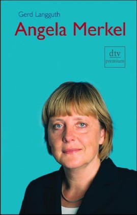 Angela Merkel: Biographie1. August 2005 von Gerd Langguth