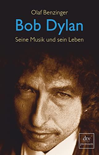 9783423245487: Bob Dylan: Seine Musik und sein Leben