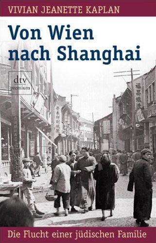 Von Wien nach Shanghai. Die Flucht einer jüdischen Familie: Kaplan, Vivian Jeanette