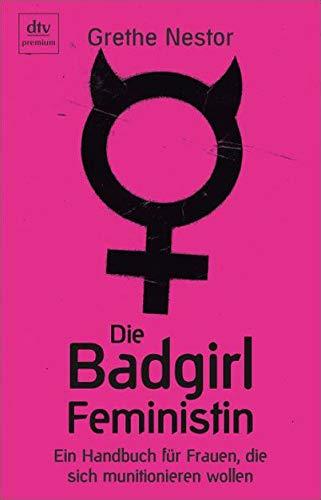 9783423245760: Die Badgirl-Feministin