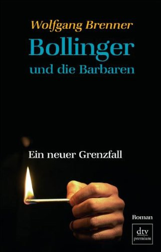 9783423246347: Bollinger und die Barbaren: Ein neuer Grenzfall