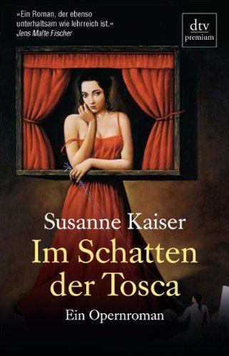 9783423246965: Im Schatten der Tosca: Ein Opernroman
