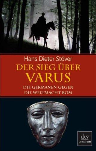 9783423247337: Der Sieg über Varus: Die Germanen gegen die Weltmacht Rom