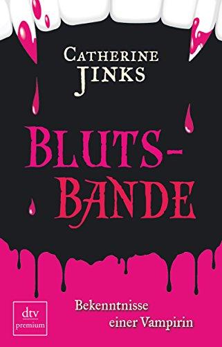9783423247795: Blutsbande - Bekenntnisse einer Vampirin: Bekenntnisse einer Vampirin Roman