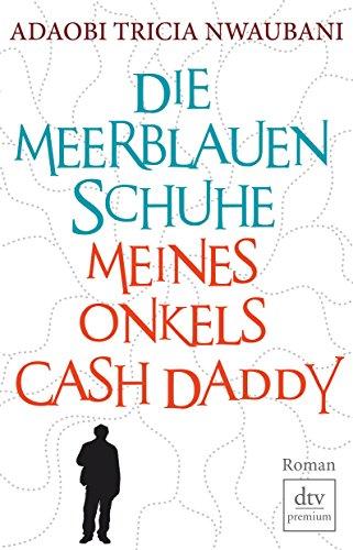 9783423248617: Die meerblauen Schuhe meines Onkels Cash Daddy
