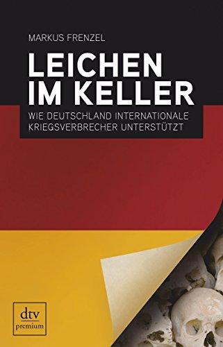 9783423248761: Leichen im Keller: Wie Deutschland internationale Kriegsverbrecher unterstützt