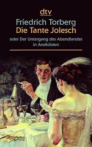 9783423252263: Die Tante Jolesch. Großdruck: oder Der Untergang des Abendlandes in Anekdoten