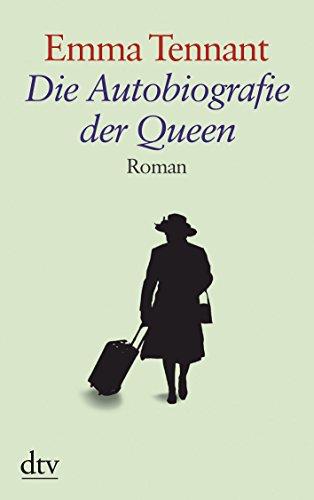 Die Autobiografie der Queen. Gro?druck: Emma Tennant