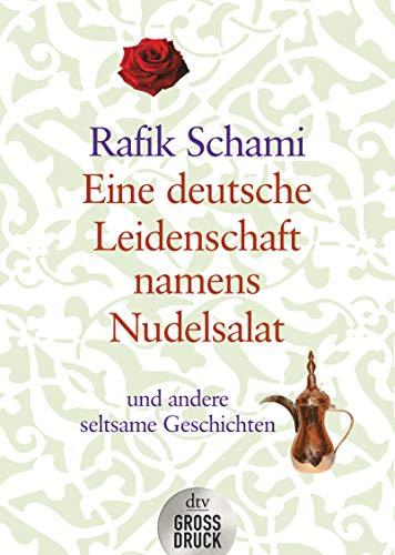 9783423253499: Eine deutsche Leidenschaft namens Nudelsalat. Großdruck: und andere seltsame Geschichten