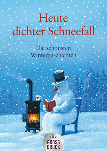 9783423253567: Heute: dichter Schneefall. Großdruck: Die schönsten Wintergeschichten