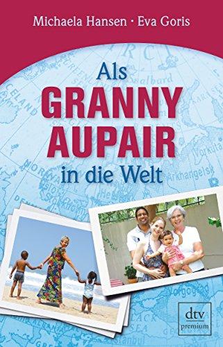 9783423260077: Als Granny Aupair in die Welt