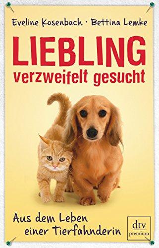 9783423260091: Liebling verzweifelt gesucht: Aus dem Leben einer Tierfahnderin