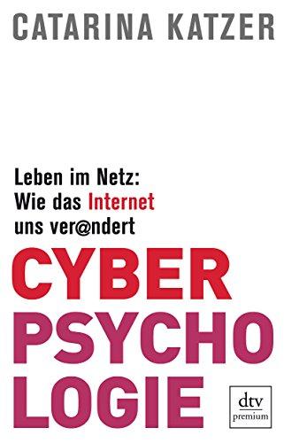 9783423260923: Cyberpsychologie: Leben im Netz: Wie das Internet uns verändert
