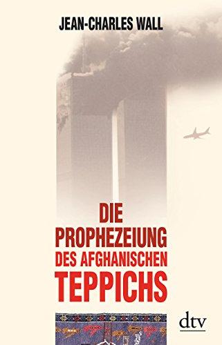 9783423280310: Die Prophezeiung des afghanischen Teppichs