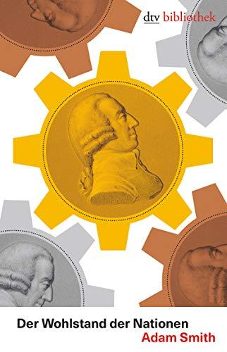 Der Wohlstand der Nationen: Smith, Adam