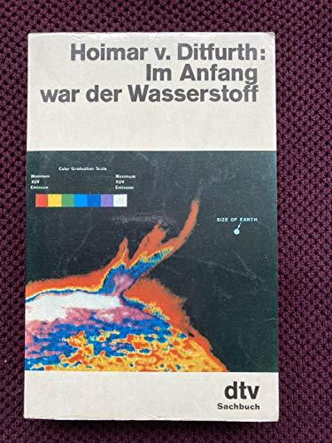 Im Anfang war der Wasserstoff. ( Sachbuch). - Hoimar von Ditfurth