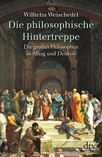 9783423300209: Die philosophische Hintertreppe. Vierunddreißig große Philosophen in Alltag und Denken: 30020