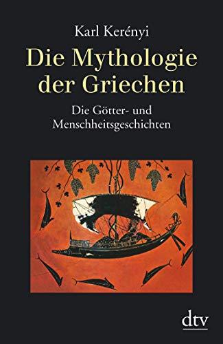 9783423300308: Die Mythologie der Griechen 1: Die Götter- und Menschheitsgeschichten