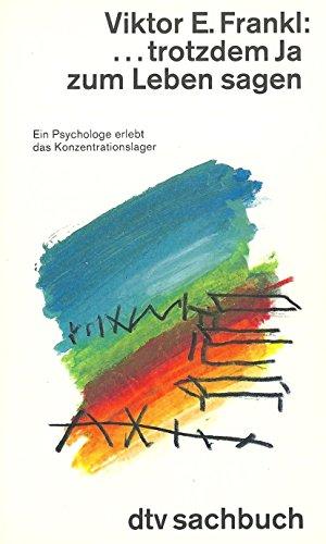 9783423300506: Trotzdem Ja zum Leben sagen : Ein Psychologe erlebt das Konzentrationslager. Vorw. v. Hans Weigel
