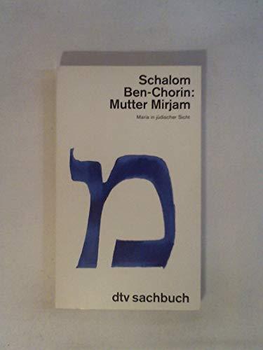 Mutter Mirjam. Maria in jüdischer Sicht: Schalom Ben-Chorin