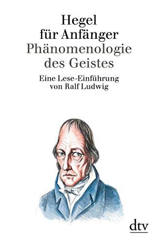 9783423301251: Hegel für Anfänger. Phänomenologie des Geistes.