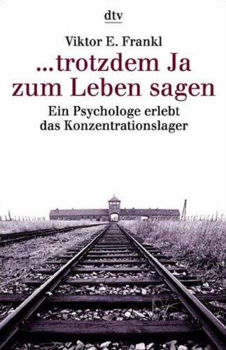 9783423301428: trotzdem Ja zum Leben sagen: Ein Psychologe erlebt das Konzentrationslager