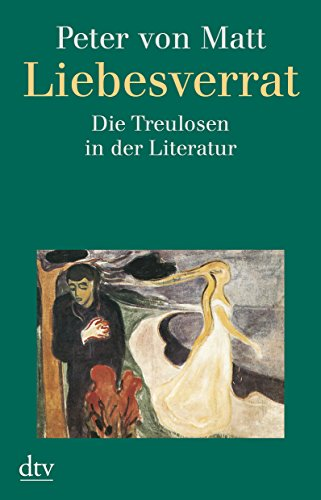9783423301435: Liebesverrat. Die Treulosen in der Literatur.