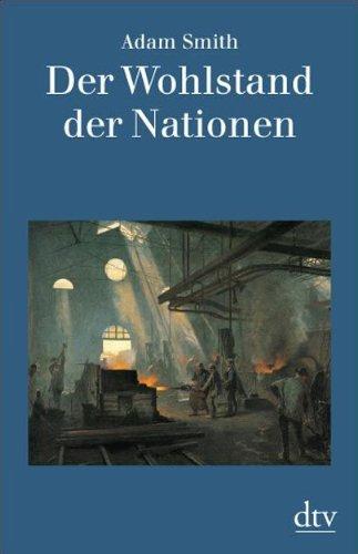 9783423301497: Der Wohlstand der Nationen. Eine Untersuchung seiner Natur und seiner Ursachen.