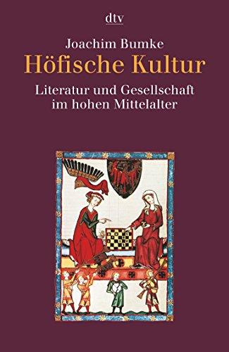 9783423301701: Höfische Kultur: Literatur und Gesellschaft im hohen Mittelalter