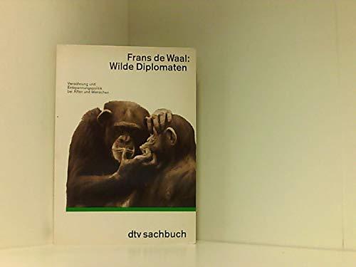 Wilde Diplomaten: Versöhnung und Entspannungspolitik bei Affen: Waal, Frans de