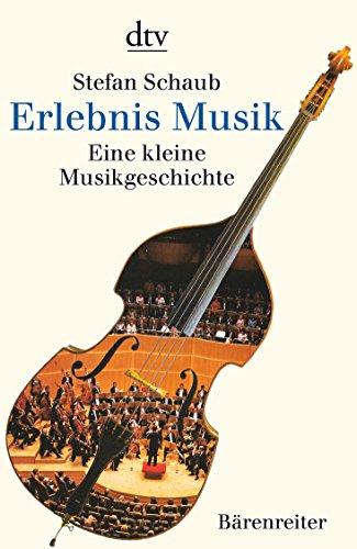 9783423303842: Erlebnis Musik: Eine kleine Musikgeschichte