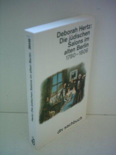 Die jüdischen Salons in Berlin 1780-1806. Mit 8 s/w Abbildungen. - Hertz, Deborah