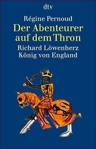 Der Abenteurer auf dem Thron. Richard Löwenherz, König von England. (342330538X) by Pernoud, Regine