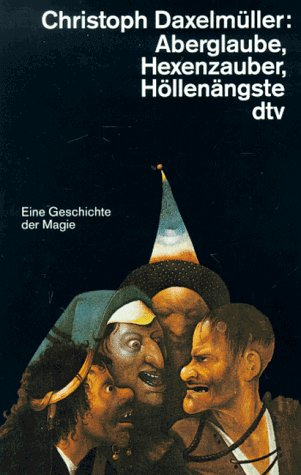 9783423305488: Aberglaube, Hexenzauber, Höllenängste. Eine Geschichte der Magie