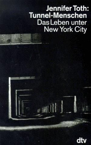 9783423305648: Tunnel-Menschen. Das Leben unter New York City